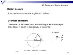 * 6.1 Radian and Degree Measure Radian Measure A second way to measure angles
