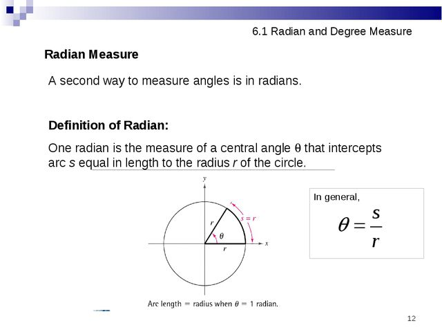 * 6.1 Radian and Degree Measure Radian Measure A second way to measure angles...