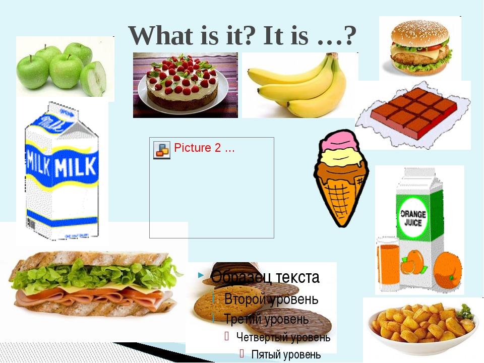 What is it? It is …?