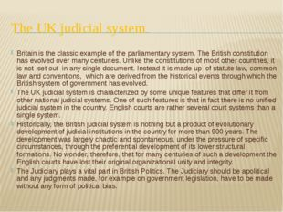 The UK judicial system Britain is the classic example of the parliamentary sy