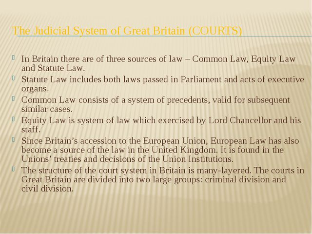 The Judicial System of Great Britain (COURTS) In Britain there are of three s...