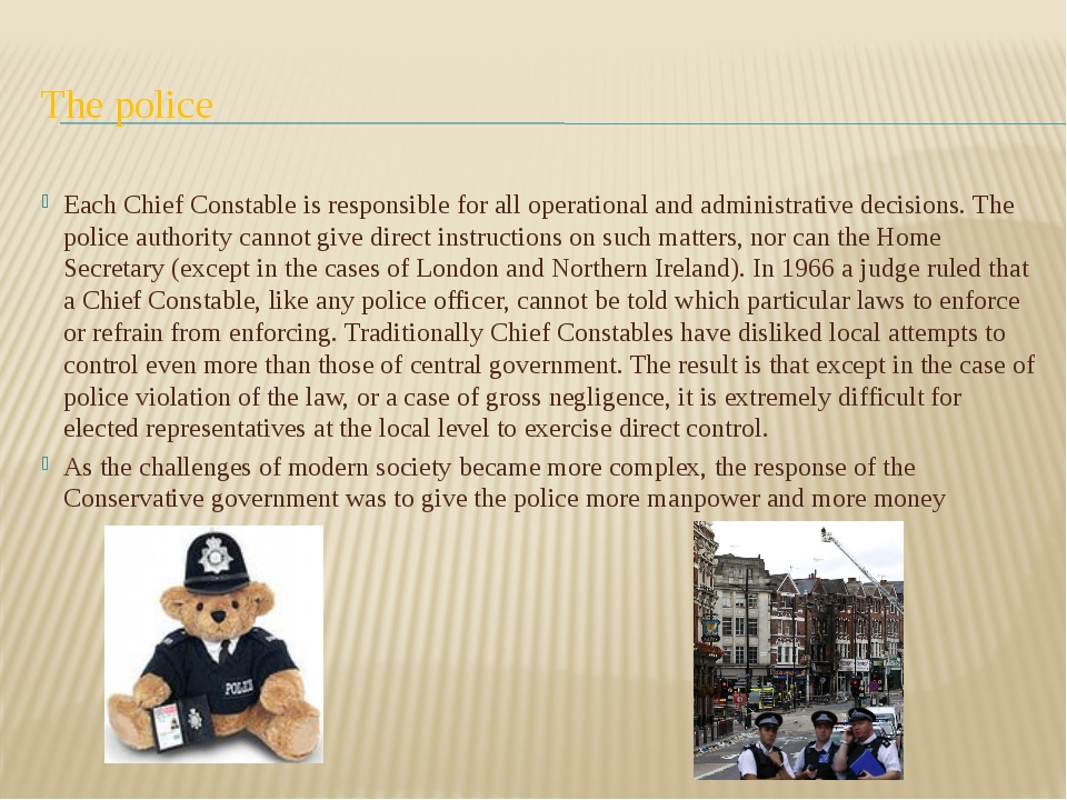 The police Each Chief Constable is responsible for all operational and admini...