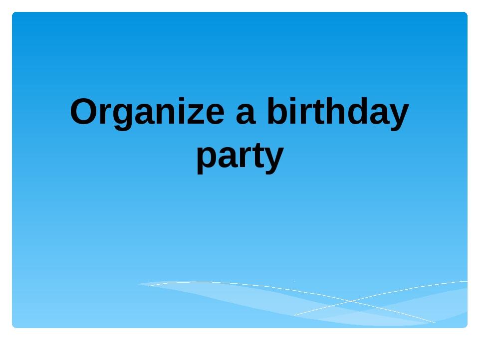 Organize a birthday party