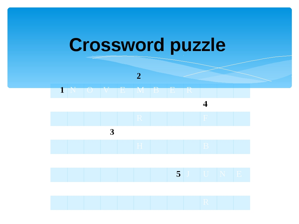 Crossword puzzle 2 1 N O V E M B E R A 4 R F 3 O C T O B E R H B R 5 J U N E...