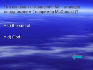 c) the son of d) God