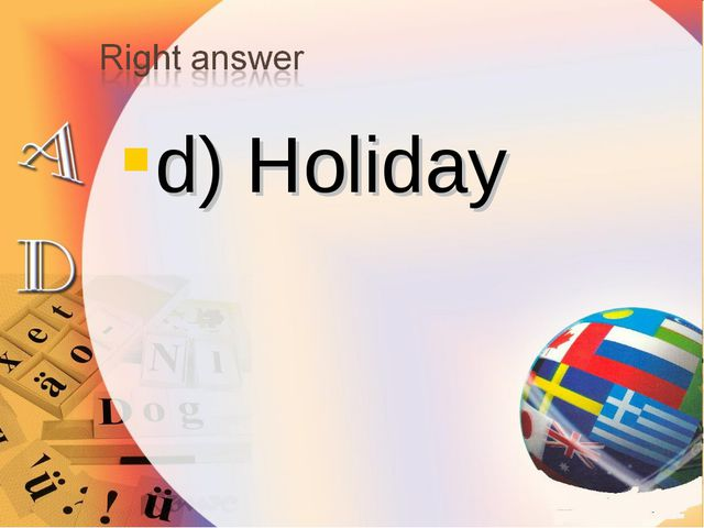 d) Holiday