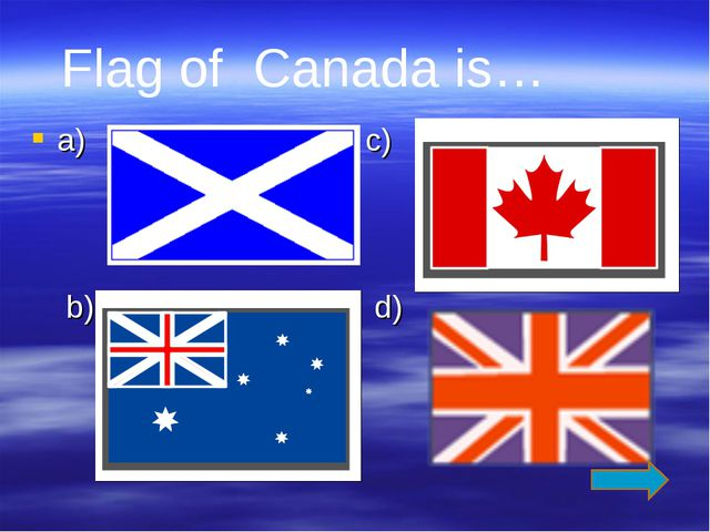 a) c) b) d) Flag of Canada is…