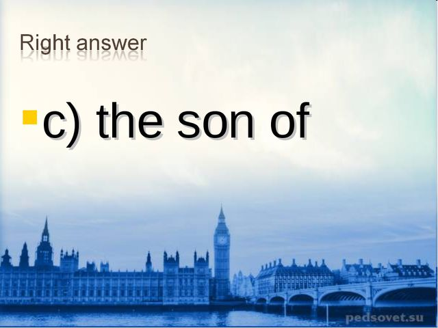 c) the son of
