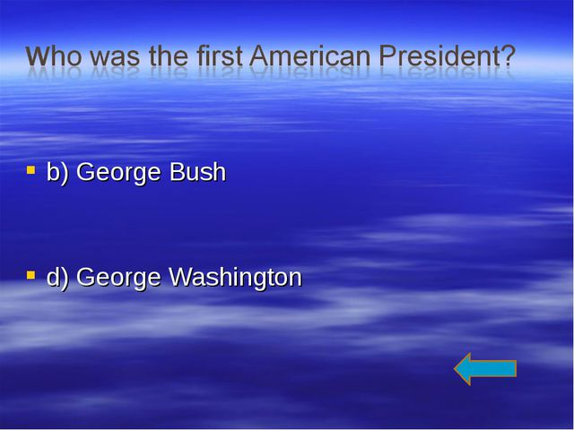 b) George Bush d) George Washington