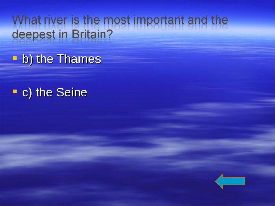 b) the Thames c) the Seine