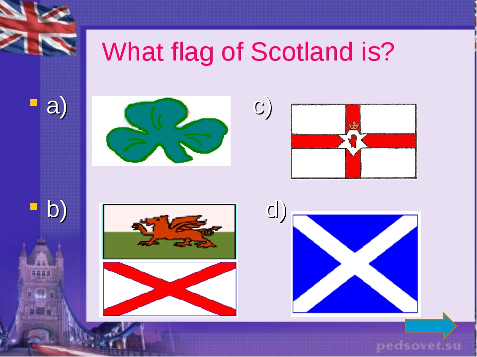a) c) b) d) What flag of Scotland is?