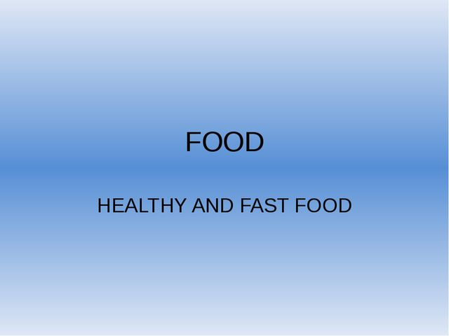 FOOD HEALTHY AND FAST FOOD