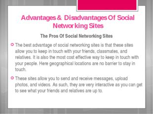Advantages & Disadvantages Of Social Networking Sites The Pros Of Social Netw