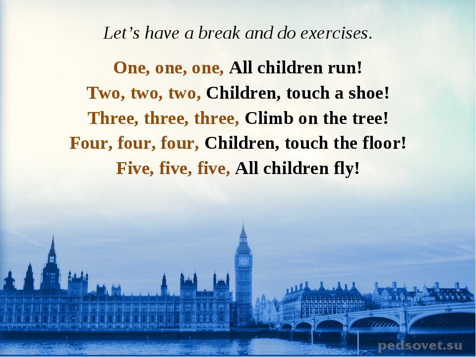 Let's have a break and do exercises. One, one, one, All children run! Two, tw...