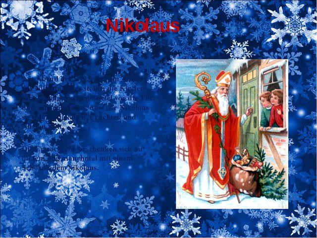 Nikolaus Am Abend des 5.12. oder am Abend des Nikolaustages stellen die Kinde...
