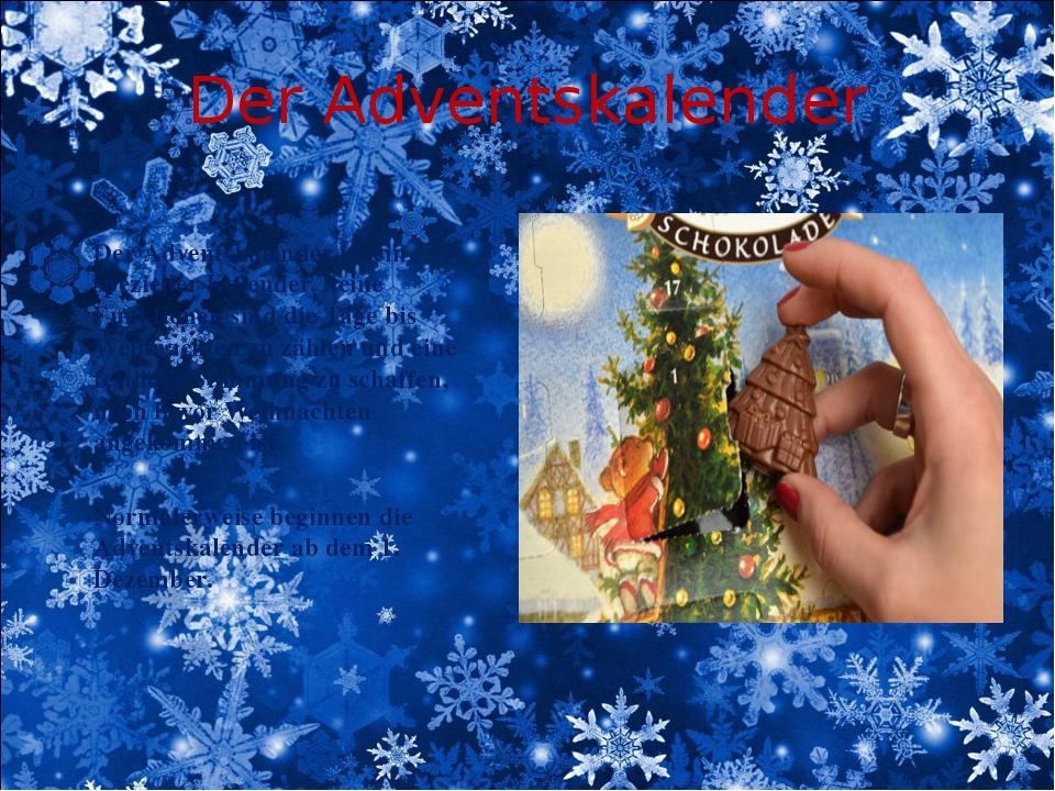 Der Adventskalender Der Adventskalender ist ein spezieller Kalender. Seine Fu...