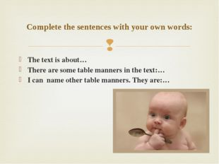 The text is about… There are some table manners in the text:… I can name othe