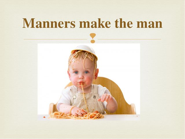 Manners make the man 