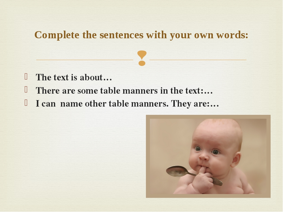 The text is about… There are some table manners in the text:… I can name othe...