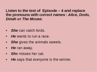 Listen to the text of Episode – 4 and replace the pronouns with correct names