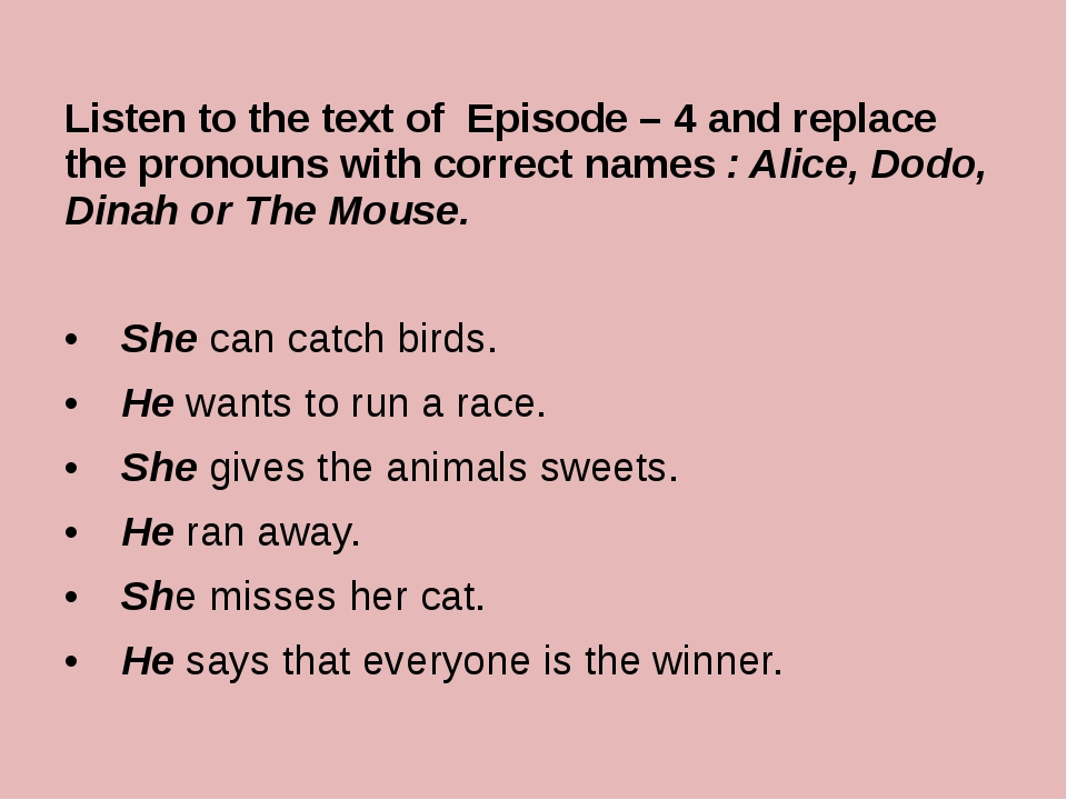 Listen to the text of Episode – 4 and replace the pronouns with correct names...