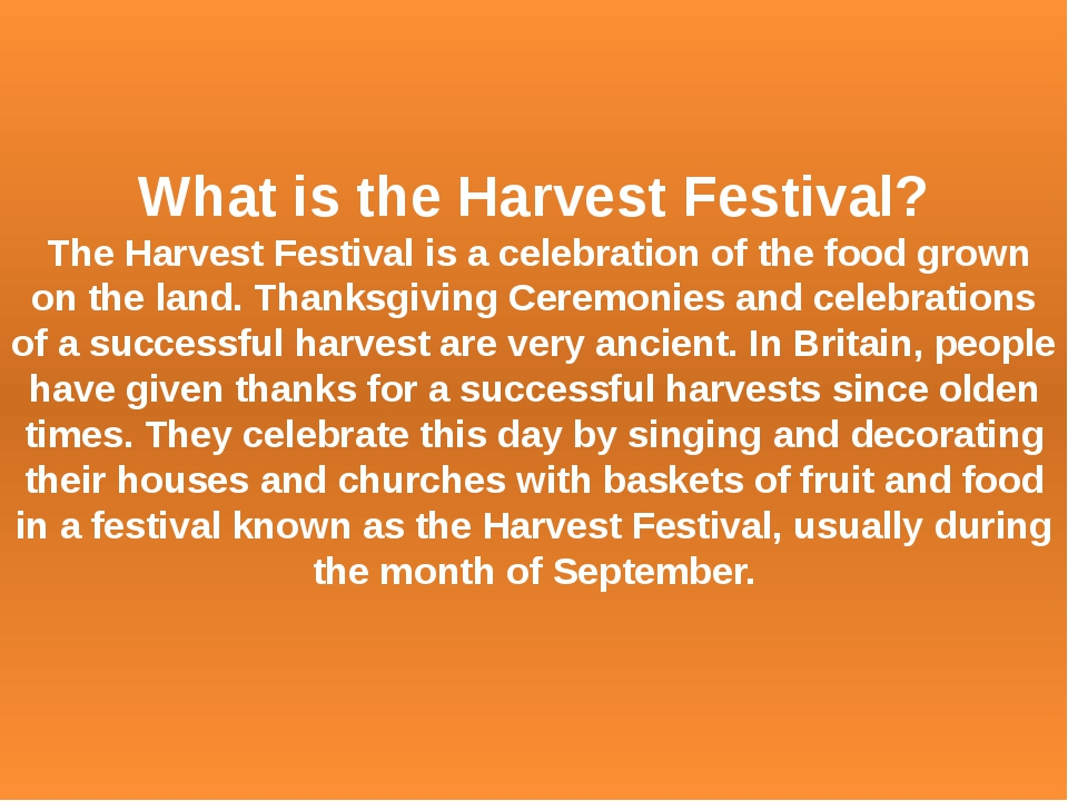 What is the Harvest Festival? The Harvest Festival is a celebration of the fo...