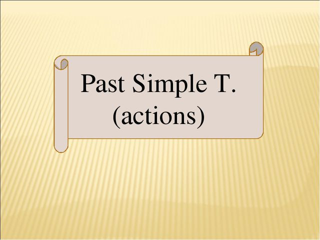 Past Simple T.(actions)