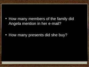 How many members of the family did Angela mention in her e-mail? How many pre