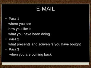 E-MAIL Para 1 where you are how you like it what you have been doing Para 2 w