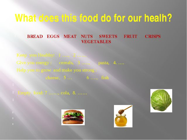 What does this food do for our healh? BREAD EGGS MEAT NUTS SWEETS FRUIT CRISP...