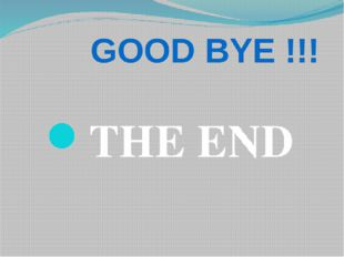 GOOD BYE !!! THE END