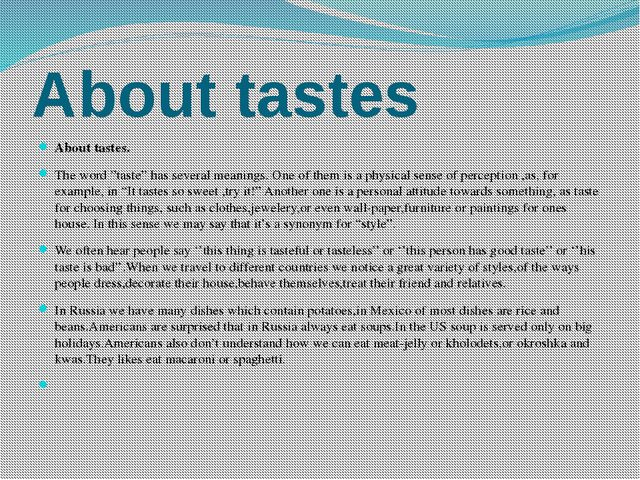 "About tastes About tastes. The word ""taste"" has several meanings. One of them..."