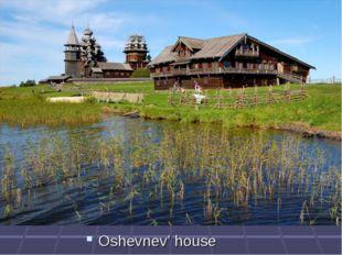 Oshevnev' house