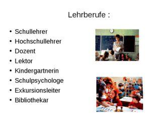 Lehrberufe : Schullehrer Hochschullehrer Dozent Lektor Kindergartnerin Schulp