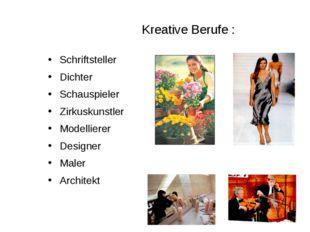 Kreative Berufe : Schriftsteller Dichter Schauspieler Zirkuskunstler Modellie