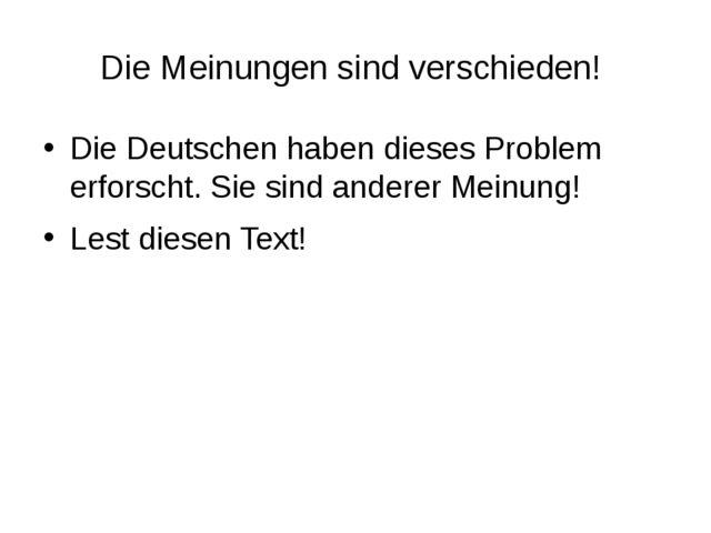 Die Meinungen sind verschieden! Die Deutschen haben dieses Problem erforscht....