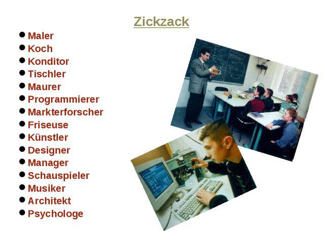 Zickzack Maler Koch Konditor Tischler Maurer Programmierer Markterforscher Fr...