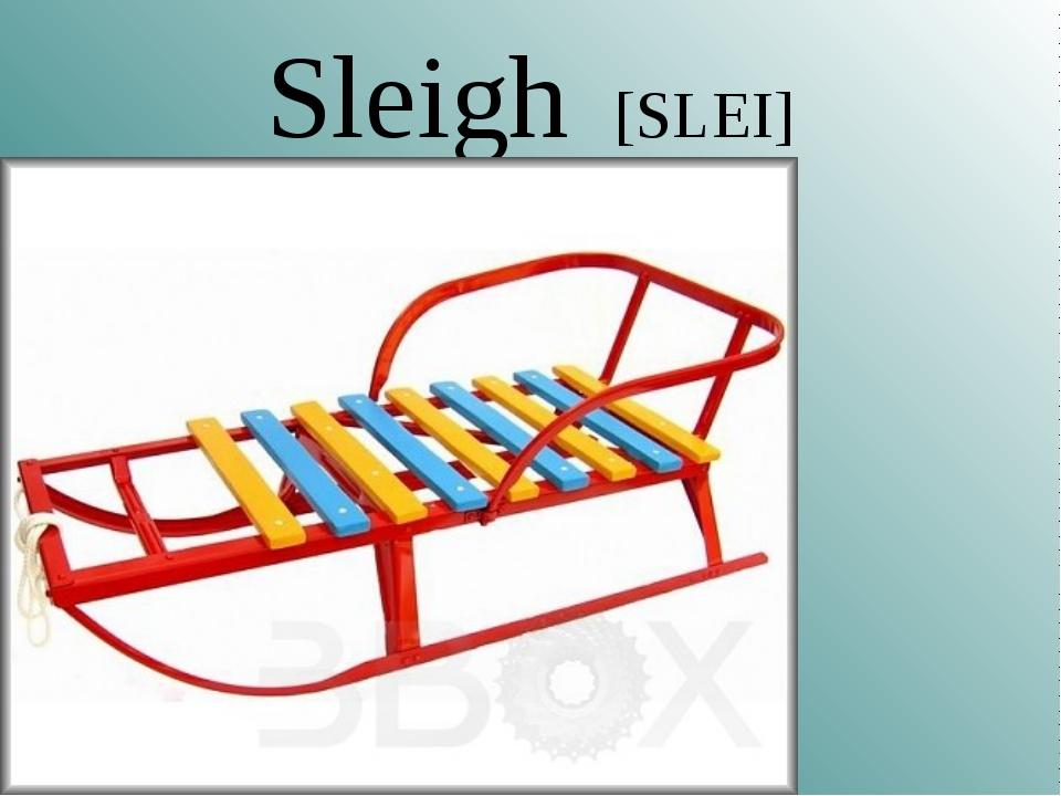 Sleigh [SLEI]