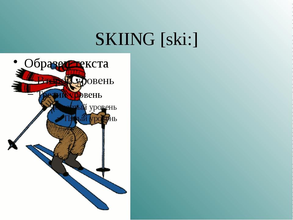 SKIING [ski:]