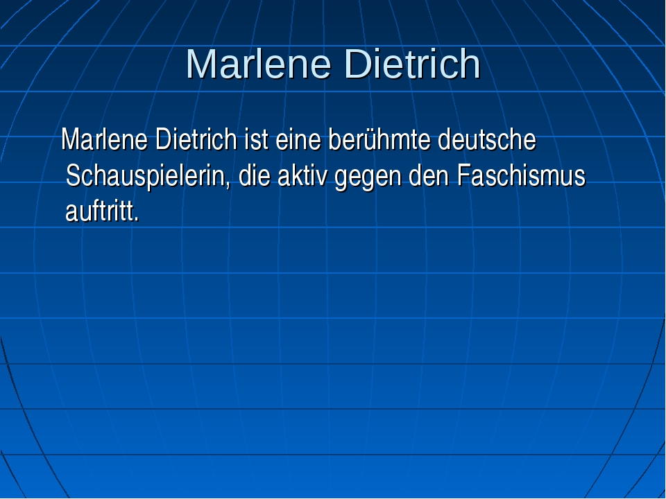 Marlene Dietrich Marlene Dietrich ist eine berühmte deutsche Schauspielerin,...