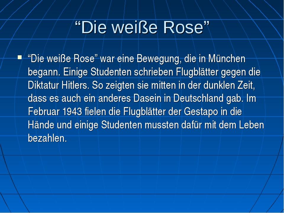 """""""Die weiße Rose"""" """"Die weiße Rose"""" war eine Bewegung, die in München begann. E..."""