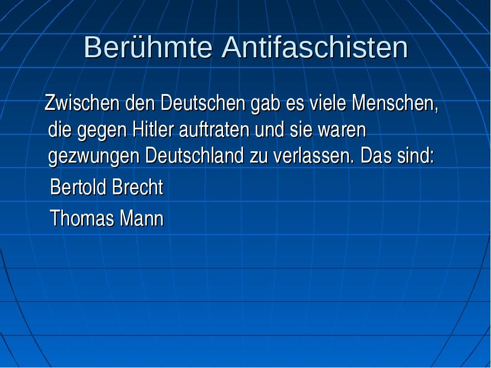 Berühmte Antifaschisten Zwischen den Deutschen gab es viele Menschen, die geg...