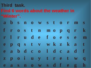 """Third task. Find 6 words about the weather in """"Winter"""". absnowstor"""