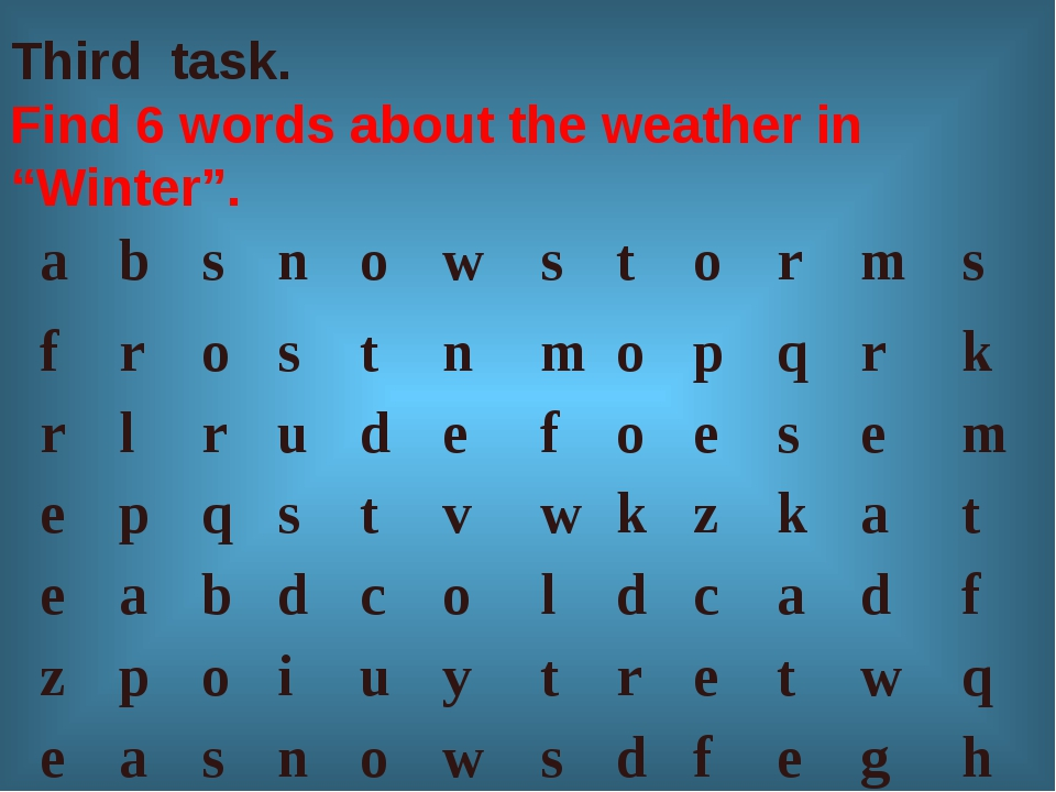"""Third task. Find 6 words about the weather in """"Winter"""". absnowstor..."""