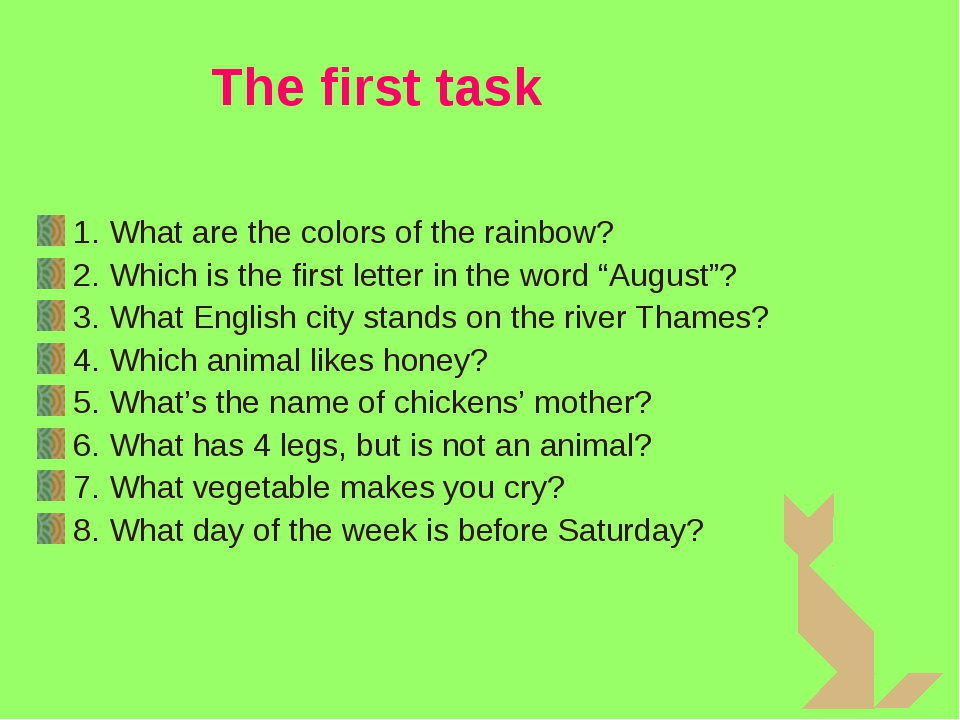 The first task 1. What are the colors of the rainbow? 2. Which is the first...