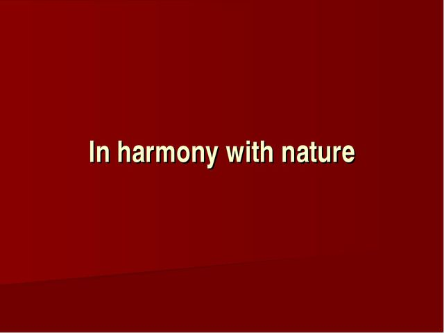 In harmony with nature