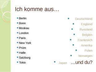 Ich komme aus… Berlin Bonn Moskau London Paris New York Prüm Halle Salzburg T