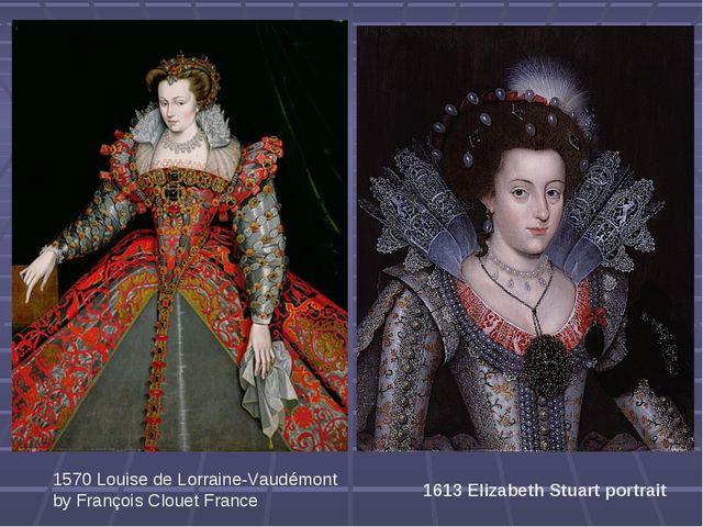 1613 Elizabeth Stuart portrait 1570 Louise de Lorraine-Vaudémont by François...