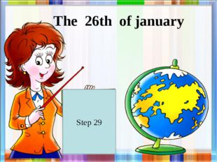 Step 29 The 26th of january