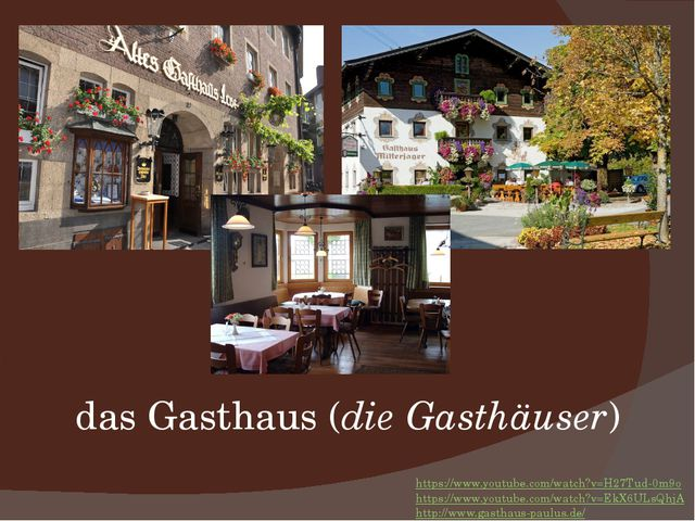 das Gasthaus (die Gasthäuser) https://www.youtube.com/watch?v=H27Tud-0m9o htt...